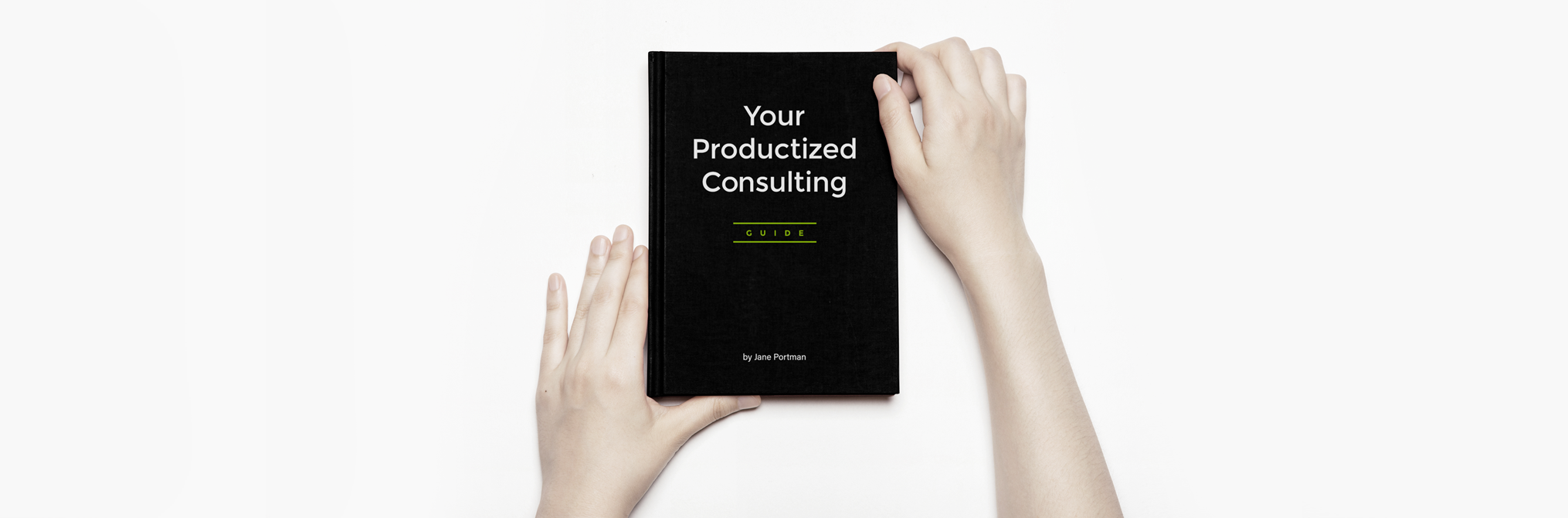 Your Productized Consulting Guide